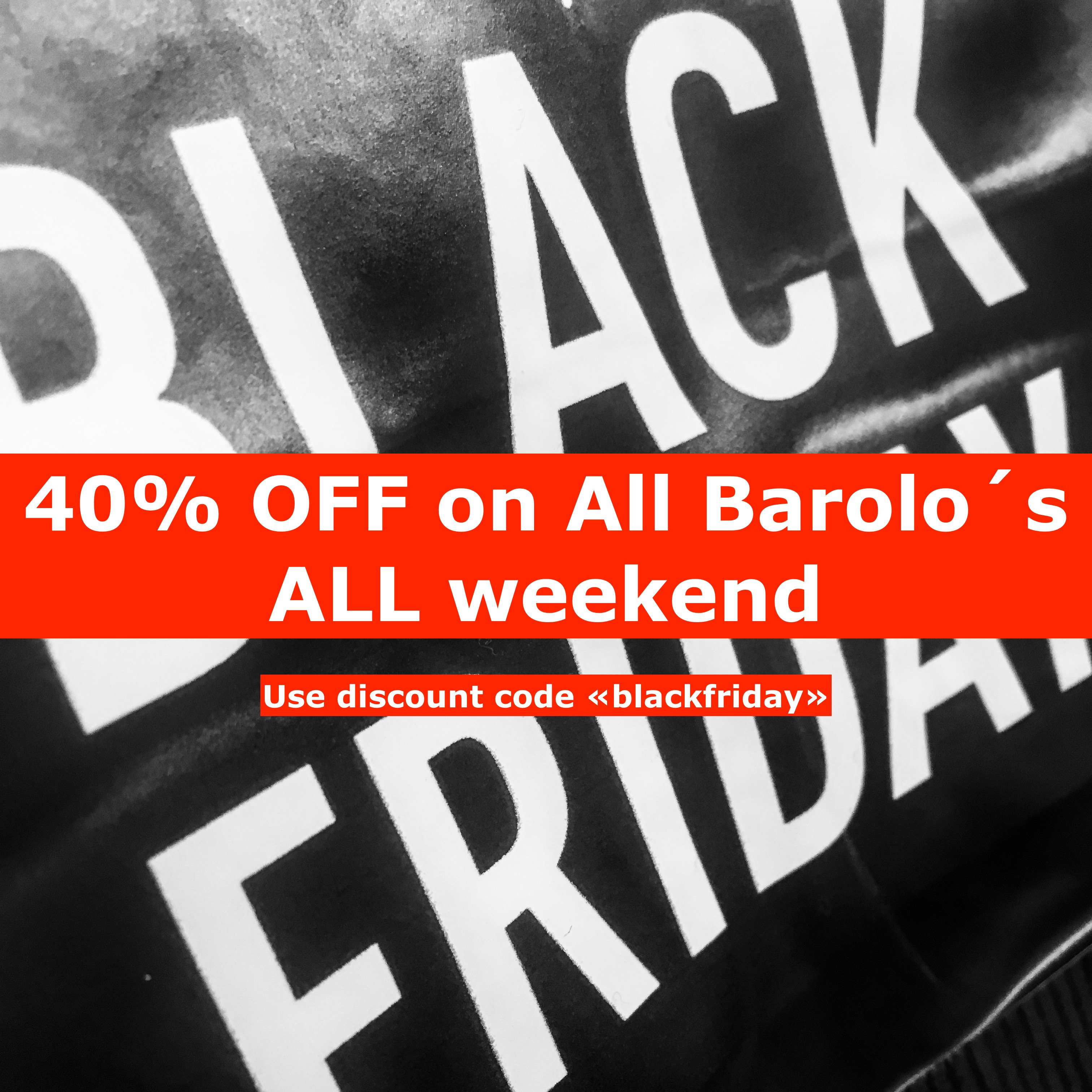 40% OFF on ALL Barolo´s – Black Friday ALL weekend!